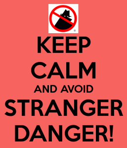 keep-calm-and-avoid-stranger-danger-3